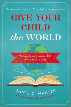 Give Your Child the World- Raising Globally Minded Kids One Book at a Time .jpg