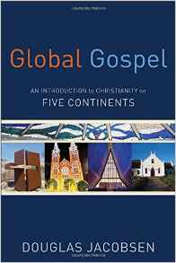 Global Gospel- An Introduction to Christianity on Five Continents Douglas Jacobsen (.jpg