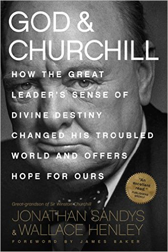 God & Churchill- How the Great Leader's Sense of Divine Destiny.jpg