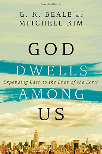 God Dwells Among Us- Expanding Eden to the Ends of the Earth .jpg