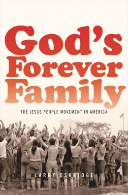 God's Forever Family- The Jesus People Movement in America.jpg
