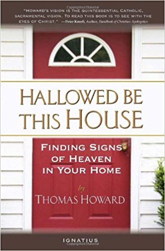Hallowed Be This House- Finding Signs of Heaven in Your Home.jpg