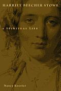 Harriet Beecher Stowe- A Spiritual Life.jpg