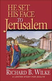 He Set His Face to Jerusalem- A Lenten Study for Adults .jpg