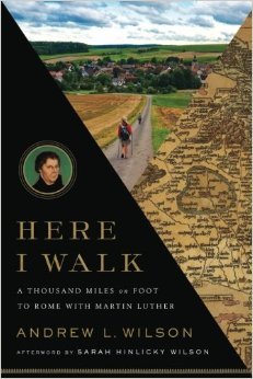 Here I Walk- A Thousand Miles on Foot to Rome with Martin Luther.jpg