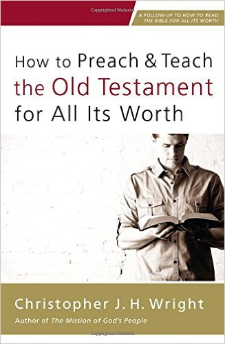 How to Preach and Teach the Old Testament for All Its Worth.jpg
