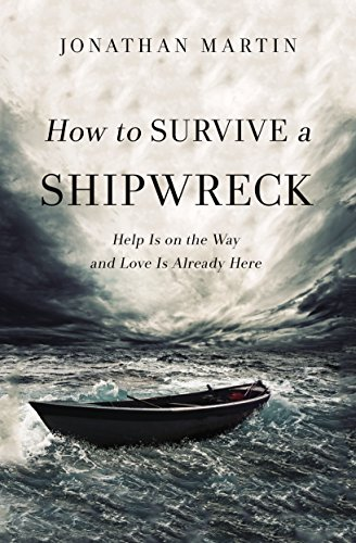 How to Survive a Shipwreck- Help Is on the Way and Love is Already Here .jpg