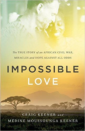Impossible Love- The True Story of an African Civil War, Miracles and Hope Against All Odds .jpg