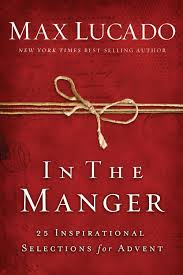 In the Manger- 25 Inspirational Selections for Advent Max Lucado.jpg