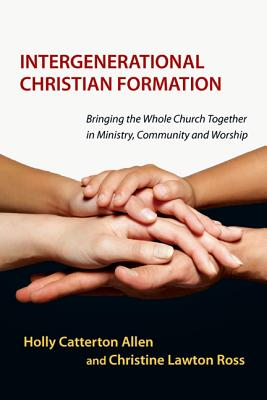 Intergenerational-Christian-Formation-Allen-Holly-9780830839810.jpg