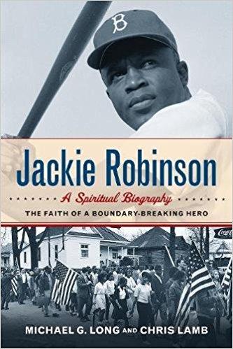 0e7c9e03f349b Jackie Robinson- A Spiritual Biography --The Faith of a Boundary-Breaking  Hero ...