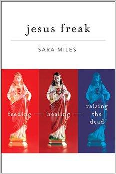 Jesus Freak- Feeding, Healing, Raising the Dead  .jpg