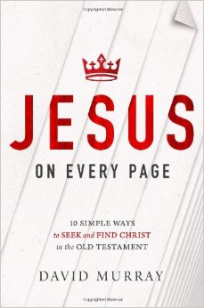 Jesus on Every Page- 10 Simple Ways to Seek and Find Christ in the Old Testament .jpg