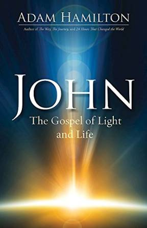 John- The Gospel of Light and Life Adam Hamilton.jpg