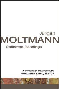 Jurgen Moltmann- Collected Readings .jpg