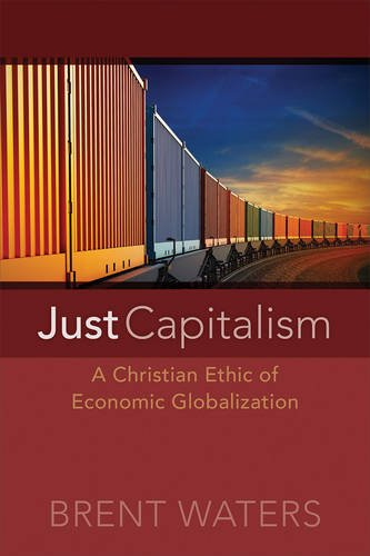 Just Capitalism- A Christian Ethic of Economic Globalization.jpg