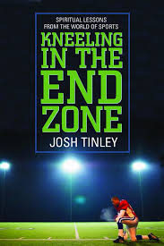 Kneeling in the End Zone- Spiritual Lessons from the World of Sports.jpg
