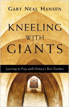 Kneeling with the Giants- Learning to Pray with History's Best Teachers.jpg