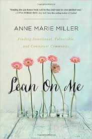 Lean on Me- Finding Intentional, Vulnerable, and Consistent Community.jpg