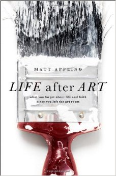 Life After Art- What You Forgot About Life and Faith Since You Left the Art Room .jpg