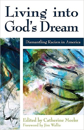 Living into God's Dream- Dismantling Racism in America .jpg