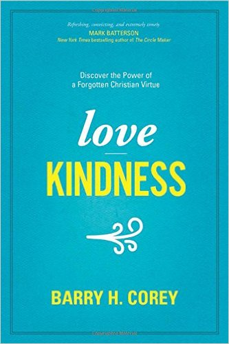 Love Kindness- Discover the Power of a Forgotten Christian Virtue .jpg