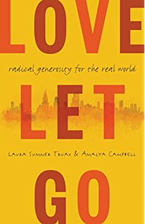 Love Let Go- Radical Generosity for the Real World .jpg