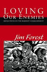 Loving Our Enemies Jim Forest.jpg