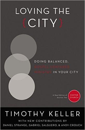 Loving the CIty- Doing Balanced, Gospel-Centerd Ministry in Your City .jpg