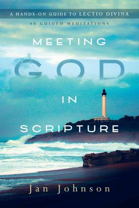 Meeting God in Scripture- A Hands-On Guide to Lectio Divina .jpg
