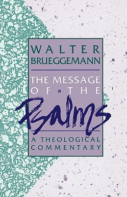 Message-of-the-Psalms-Brueggemann-Walter-9780806621203.jpg