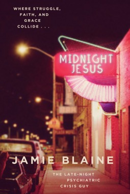 Midnight Jesus- The Late Night Psychiatric Crisis Guy Jamie Blaine .jpg