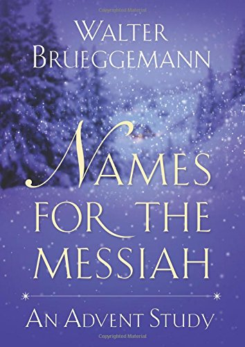 Names for the Messiah- An Advent Study Walter Brueggemann.jpg