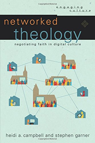 Networked Theology- Negotiating the Faith in Digital Culture.jpg