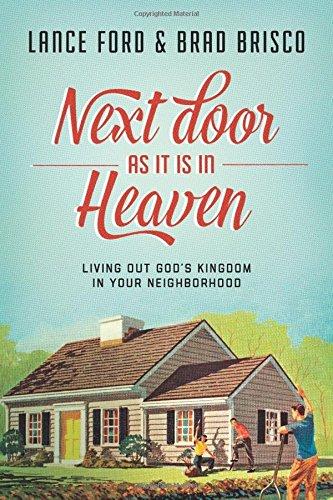 Next Door As It Is In Heaven- Living Out God's Kingdom in Your Neighborhood .jpg