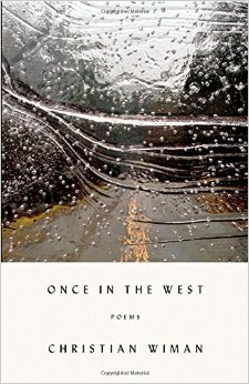 Once in the West- Poems Christian Wiman (.jpg