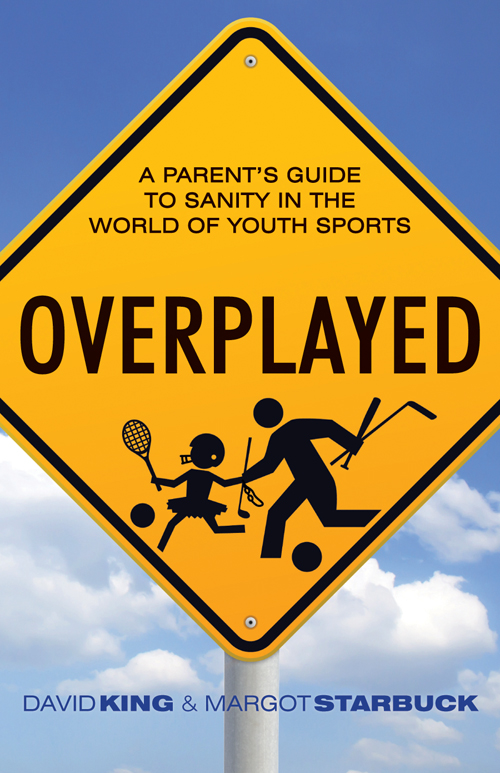 Overplayed- A Parent's Guide to Sanity in the World of Youth Sports.jpg