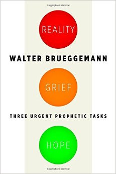 Reality,  Grief, Hope- Three Urgent Prophetic Tasks.jpg