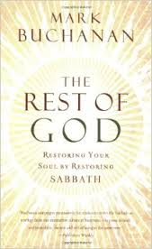 Rest of God- Restoring Your Soul by Restoring Sabbath.jpg