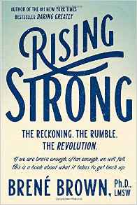 Rising Strong- The Reckoning, The Rumble, The Revolution Brene Brown.jpg