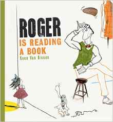 Roger Is Reading a Book Written and illustrated by Koen Van Biesen .jpg