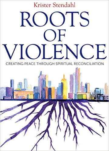Roots of Violence- Creating Peace Through Spiritual Reconciliation.jpg