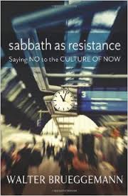 Sabbath As Resistance- Saying No to the Culture of Now.jpg