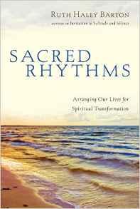 Sacred Rhythms- Arranging Our Lives for Spiritual Transformation.jpg