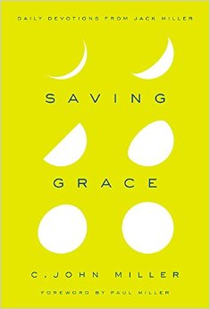 Saving Grace- Daily Devotions From Jack Miller.jpg