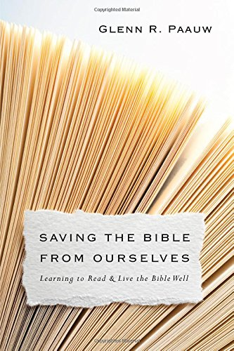 Saving the Bible From Ourselves Learning to Read and Live the Bible Well.jpg