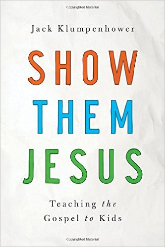 Show Them Jesus- Teaching the Gospel to Kids.jpg