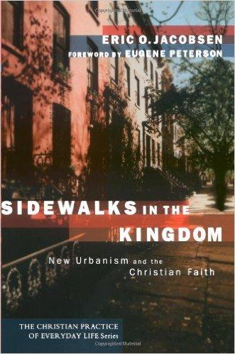 Sidewalks of the Kingdom- New Urbanism and the Christian Faith.jpg