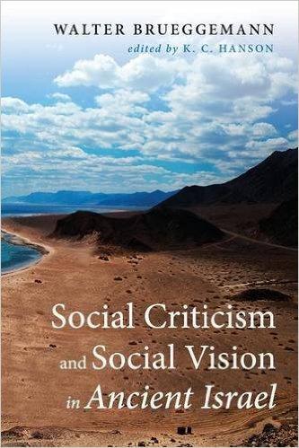 Social Criticism and Social Vision in Ancient Israel Walter Brueggemann.jpg