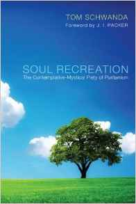 Soul Recreation- The Contemplative-Mystical Piety of Puritanism T.jpg